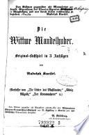 Die Wittwe Mandelhuber. Original-Lustspiel in 3 Aufz