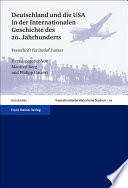 Deutschland und die USA in der internationalen Geschichte des 20. Jahrhunderts