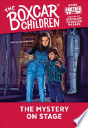The Mystery on Stage  The Boxcar Children Mysteries  43
