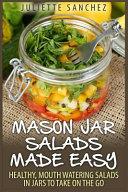 Mason Jar Salads Made Easy