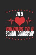 My Heart Belongs To A School Counselor
