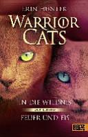 Warrior Cats   In die Wildnis   Feuer und Eis