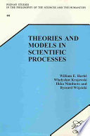 Theories and Models in Scientific Processes