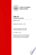 Title 47 Telecommunication Parts 0 to 19  Revised as of October 1  2013
