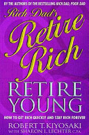 Rich Dad s Retire Young  Retire Rich
