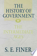 The History of Government from the Earliest Times: Volume II: The Intermediate Ages