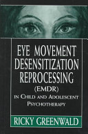 Eye Movement Desensitization Reprocessing Emdr In Child And Adolescent Psychotherapy
