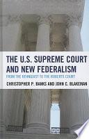 The U S  Supreme Court and New Federalism