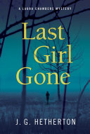 Last Girl Gone : of julia keller and david bell,...