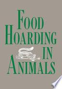 Food Hoarding in Animals