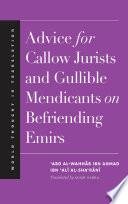 Ebook Advice for Callow Jurists and Gullible Mendicants on Befriending Emirs Epub Abd al Wahhab ibn Ahmad ibn Ali Al Sharani Apps Read Mobile