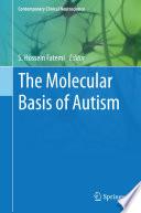 The Molecular Basis of Autism