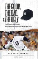The Good  the Bad  and the Ugly  Detroit Tigers