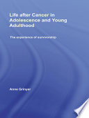 Life After Cancer In Adolescence And Young Adulthood : without serious illness. however, research...