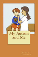 My Autism and Me