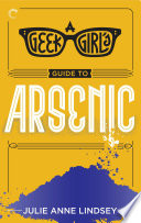 A Geek Girl s Guide to Arsenic
