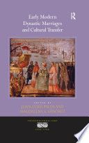 Early Modern Dynastic Marriages And Cultural Transfer