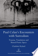 Paul Celan s Encounters with Surrealism
