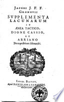 Jacobi J F F  Gronovii Supplementa lacunarum in Aenea tactico  Dione Cassio  et Arriano de expeditione Alexandri
