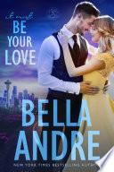 It Must Be Your Love  Seattle Sullivans  2  The Sullivans  Book 11