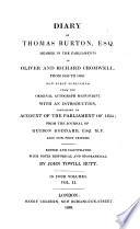 Diary of Thomas Burton  Esq   Member in the Parliaments of Oliver and Richard Cromwell  from 1656 to 1659