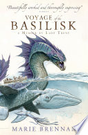 Voyage Of The Basilisk  A Memoir By Lady Trent : on her most ambitious expedition yet:...