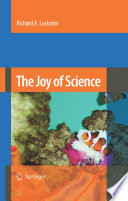 The Joy Of Science : common, everyday logic and that it can and...