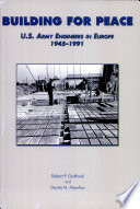 Building For Peace United States Army Engineers In Europe 1945 1991 Paper