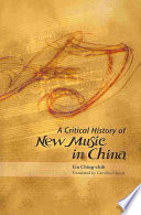 A Critical History Of New Music In China book