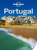 Lonely Planet Portugal : portugal is your passport to...