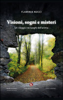 Visioni  sogni e misteri  Un viaggio nei luoghi dell anima