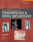 Hall S Critical Decisions In Periodontology And Dental Implantology