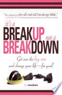 It s A Breakup Not A Breakdown