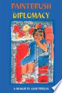 Paintbrush Diplomacy  A Memoir