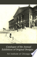 Catalogue of the Annual Exhibition of Original Designs for Decorations and Examples of Art Crafts
