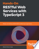 Hands On Restful Web Services With Typescript 3