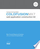 Macromedia Coldfusion MX 7 Web Application Construction Kit Provides Information On Such Topics