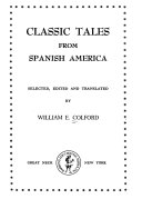 Classic tales from Spanish America Of Past And Present Life In