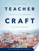 Ebook TeacherCraft: How Teachers Learn to Use MineCraft in Their Classrooms Epub Seann Dikkers,et al. Apps Read Mobile