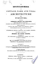 An Encyclopaedia of Cottage, Farm, and Villa Architecture and Furniture, etc
