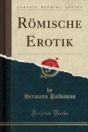 Römische Erotik (Classic Reprint)