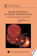Solar and Space Weather Radiophysics