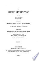 A short vindication of the memory of the late Major Alexander Campbell     containing the only full and particular account of the circumstances preceding and attending his unfortunate duel with Captain Alexander Boyd  etc Book PDF