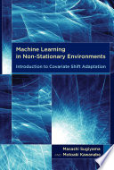 Machine Learning in Non stationary Environments