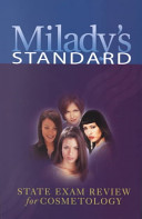 Milady s Standard State Exam Review for Cosmetology