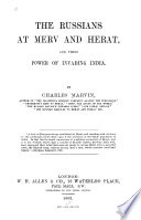 The Russians at Merv and Herat, and Their Power of Invading India