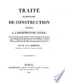 Traite elementaire de construction appliquee a l architecture civile