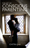 The Art of Conscious Parenting