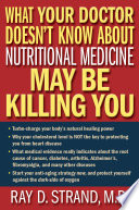 What Your Doctor Doesn t Know About Nutritional Medicine May Be Killing You