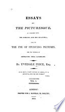 Essays On The Picturesque As Compared With The Sublime And The Beautiful